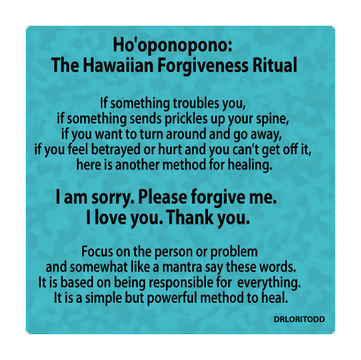 Hooponopono The Hawaiian Forgiveness Ritual Sometimes Things Happen In Life That We Can Feel Blindsided By And Do Not Fit In Any Box That Is Easily